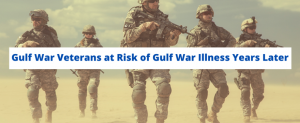 Gulf War Veterans at Risk of